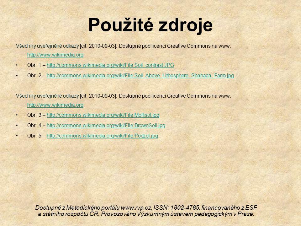 Použité zdroje Všechny uveřejněné odkazy [cit. 2010-09-03]. Dostupné pod licencí Creative Commons na www: http://www.wikimedia.org.